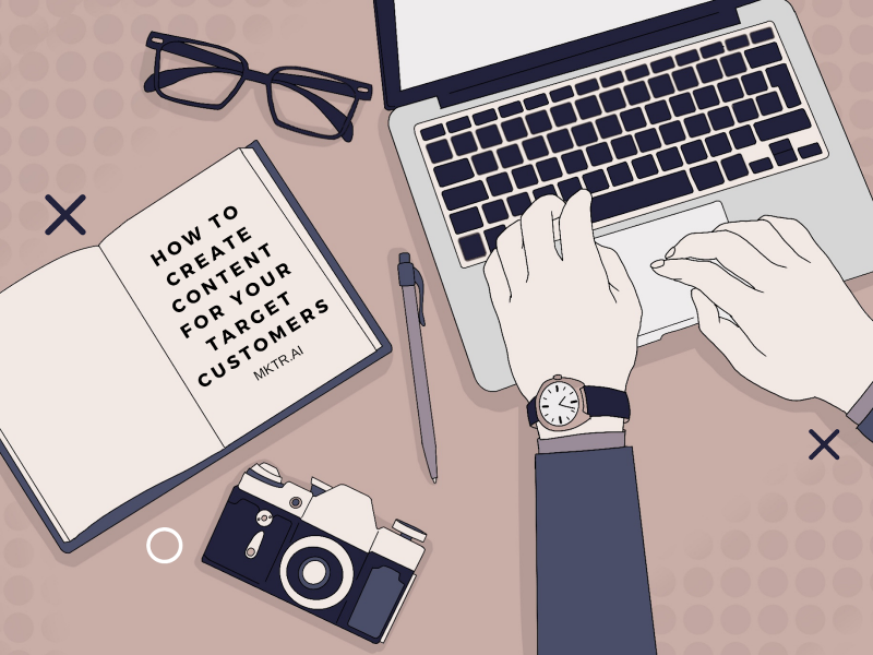 """Illustrated cover image for article """"How to create content for your target customers"""" by mktr.ai"""